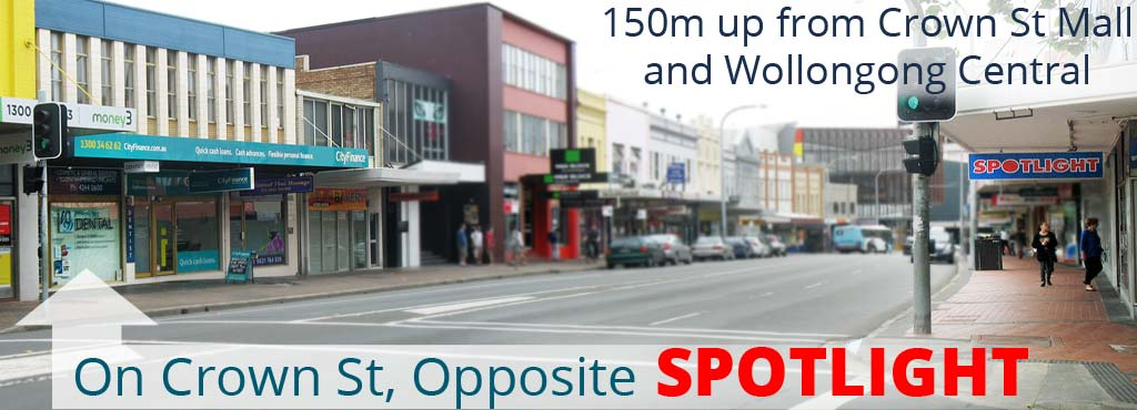 Wollongong Dental is on Crown St, opposite SPOTLIGHT